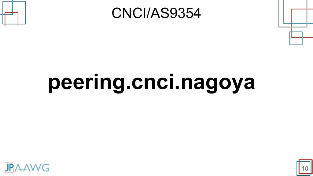 CNCI/AS9354 10 peering.cnci.nagoya