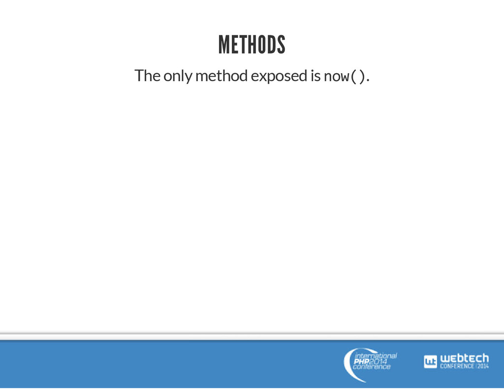 METHODS The only method exposed is now().