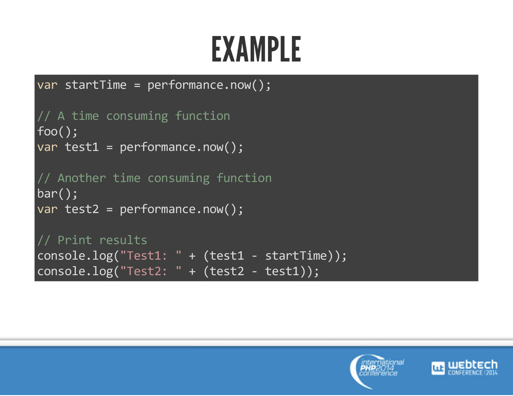 EXAMPLE var startTime = performance.now(); // A...