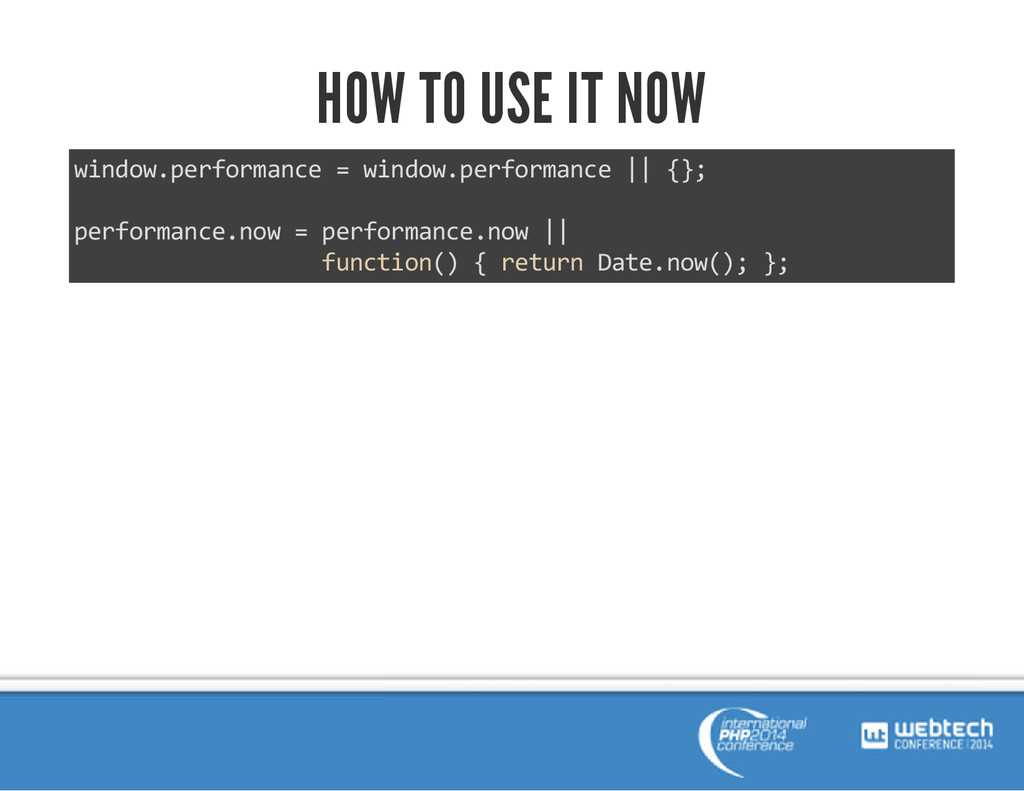 HOW TO USE IT NOW window.performance = window.p...