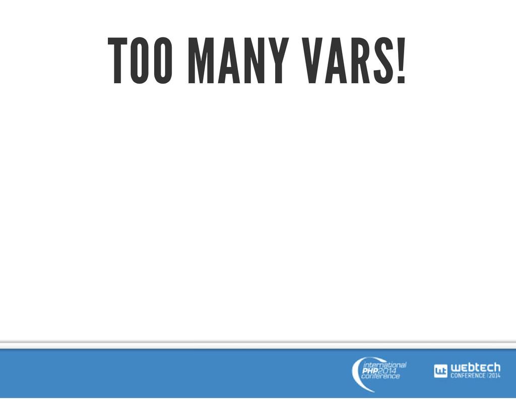 TOO MANY VARS!
