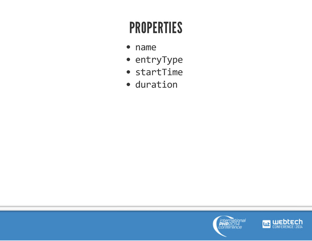 PROPERTIES name entryType startTime duration