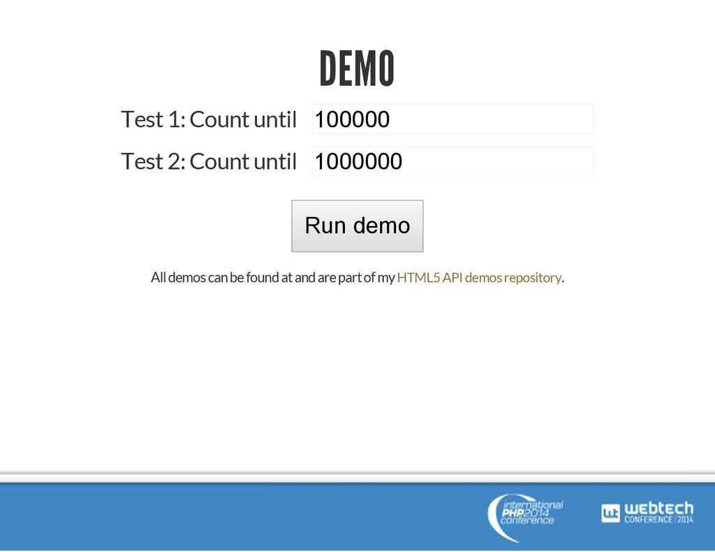 DEMO Test 1: Count until 100000 Test 2: Count u...