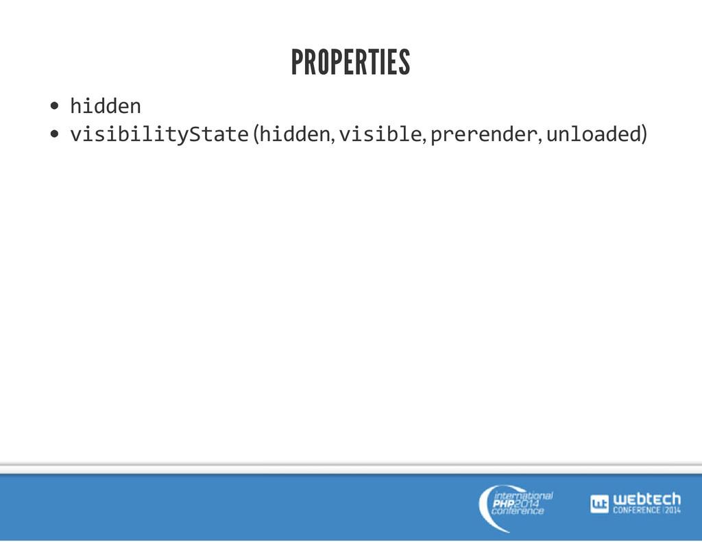 PROPERTIES hidden visibilityState (hidden, visi...