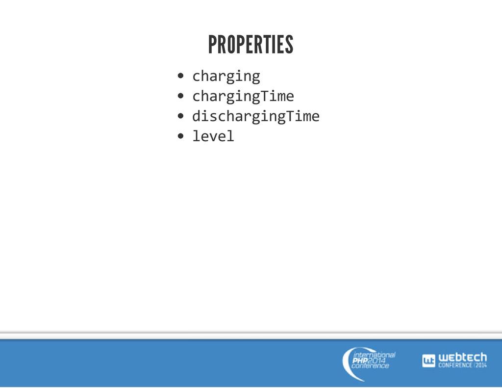 PROPERTIES charging chargingTime dischargingTim...