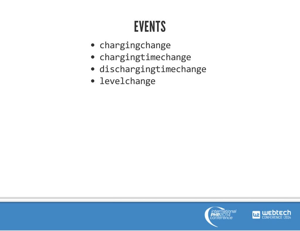 EVENTS chargingchange chargingtimechange discha...