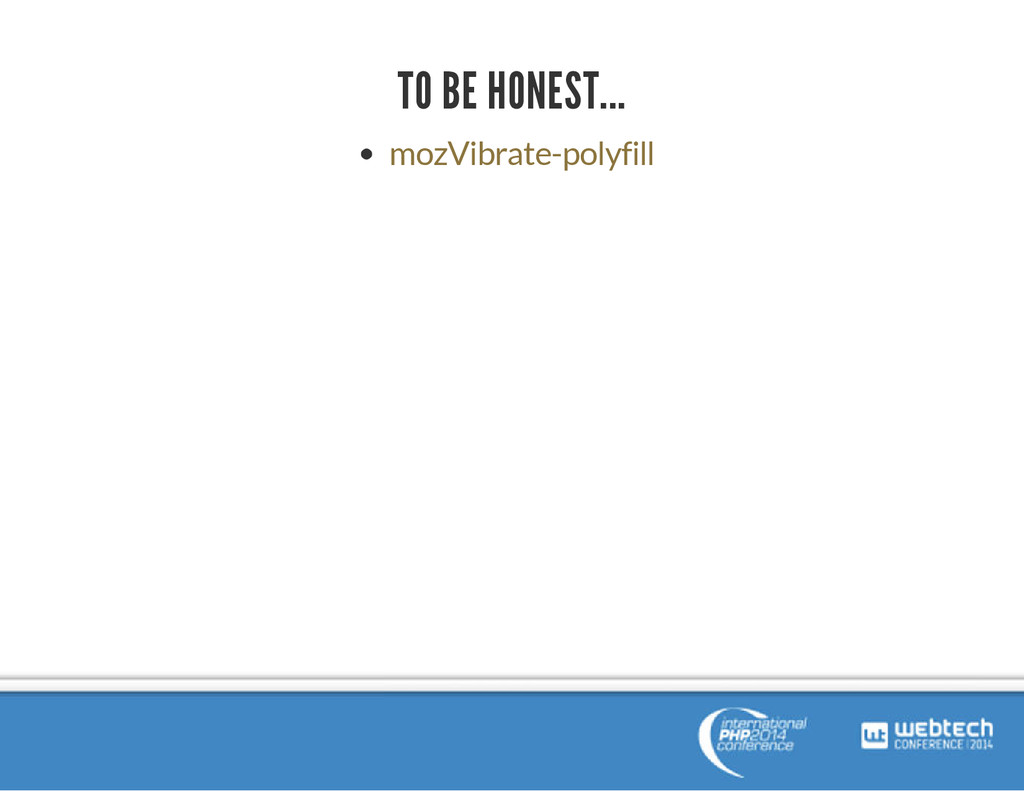 TO BE HONEST... mozVibrate-polyfill
