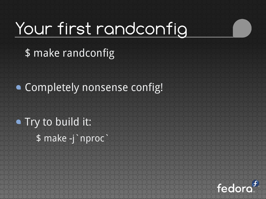 $ make randconfig Completely nonsense config! T...