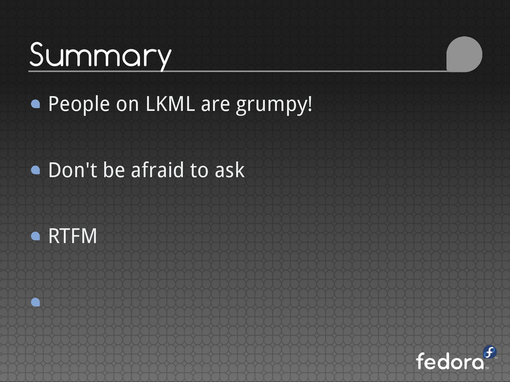 People on LKML are grumpy! Don't be afraid to a...