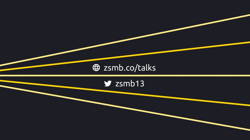 zsmb13 zsmb.co/talks