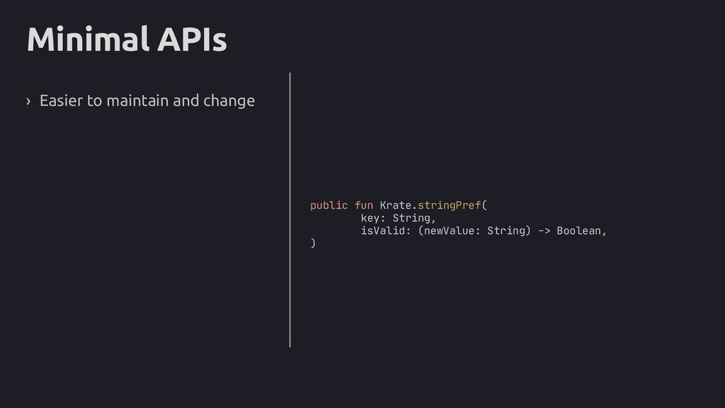Minimal APIs › Easier to maintain and change pu...