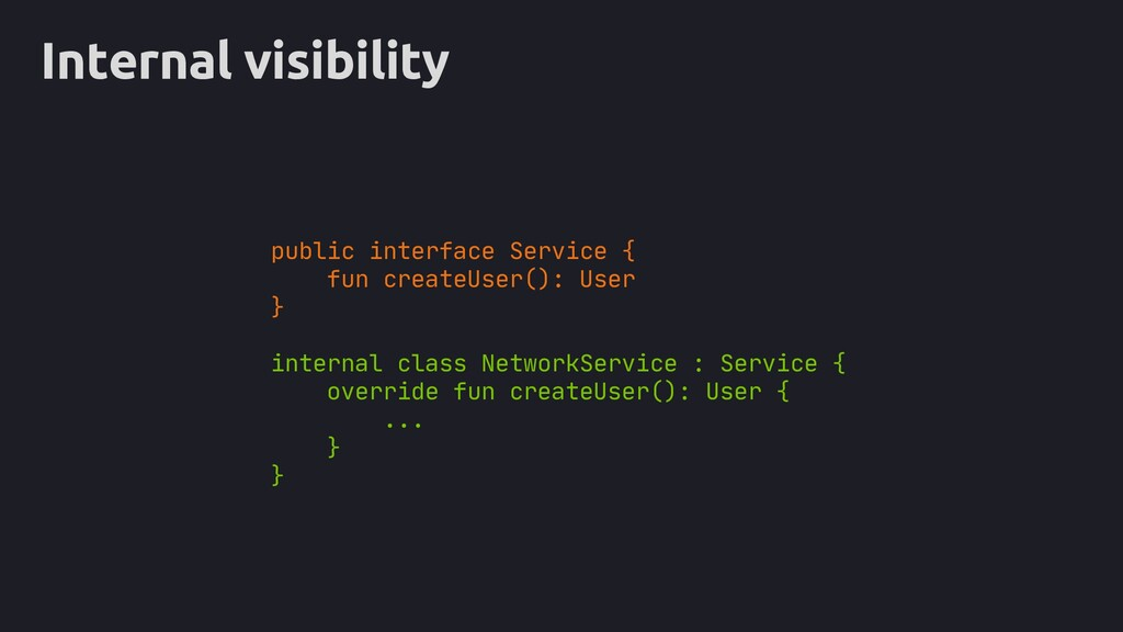 Internal visibility public interface Service { ...
