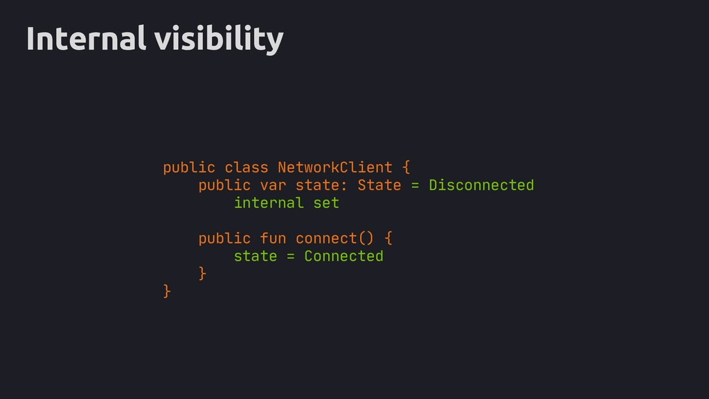 Internal visibility public class NetworkClient ...