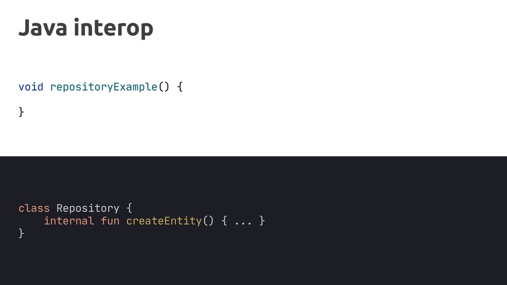 Java interop void repositoryExample() { } class...