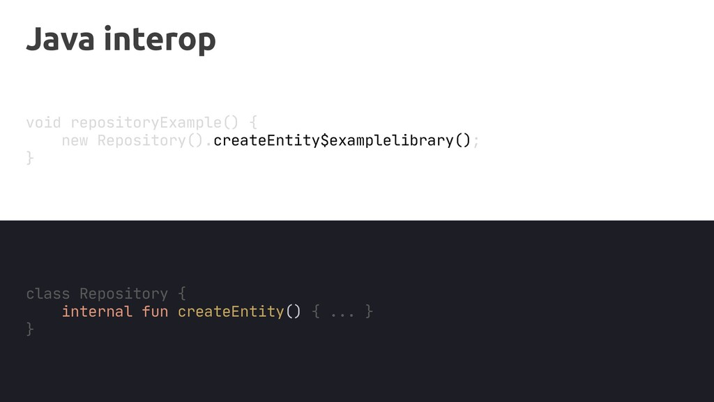 Java interop void repositoryExample() { new Rep...