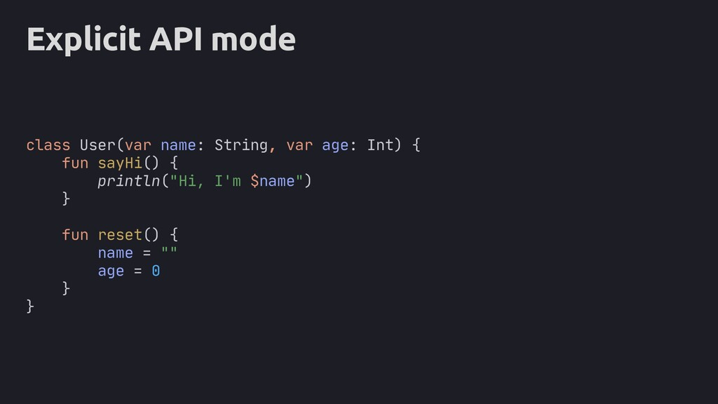 Explicit API mode class User(var name: String, ...