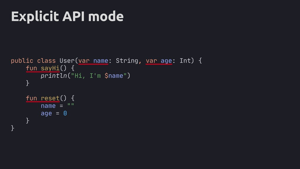 public Explicit API mode public class User(var ...