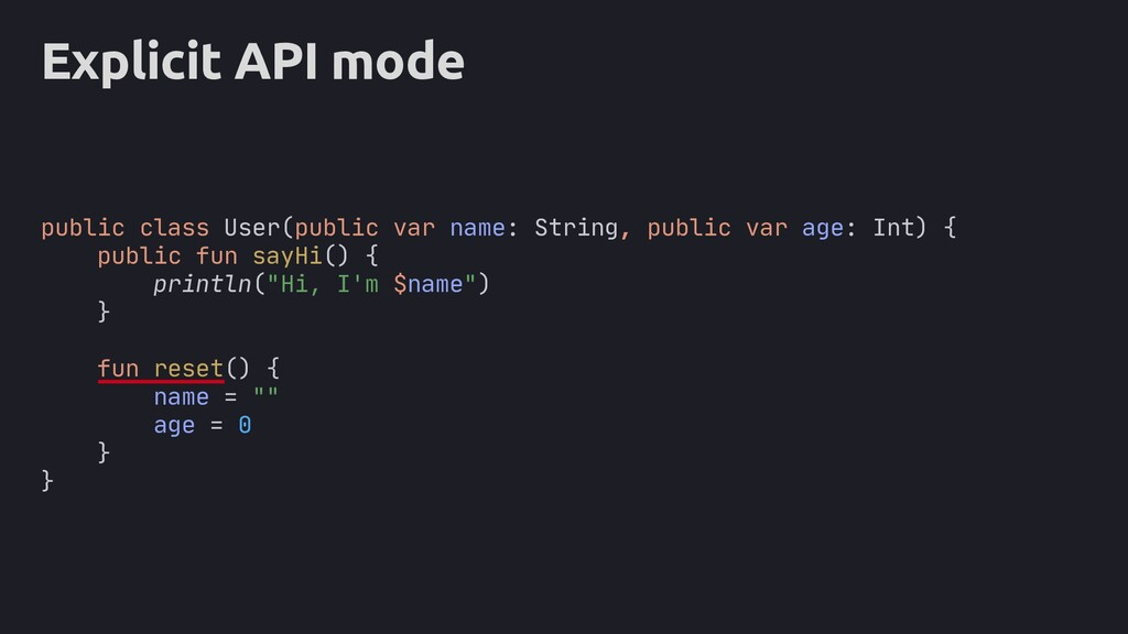 Explicit API mode public class User(public var ...