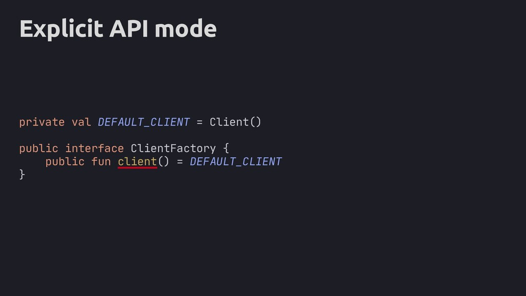 Explicit API mode private val DEFAULT_CLIENT = ...