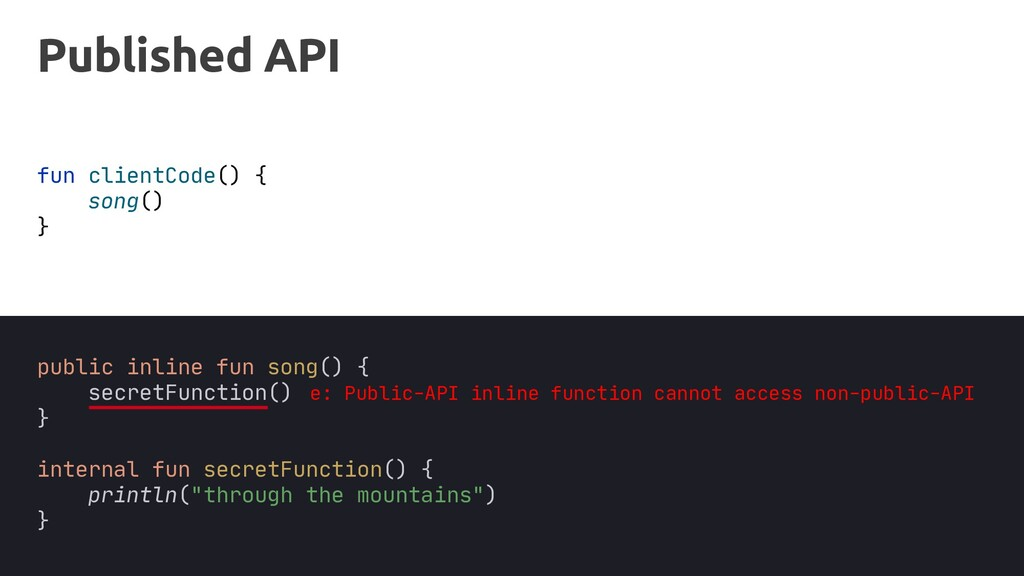 fun clientCode() { } secretFunction() Published...