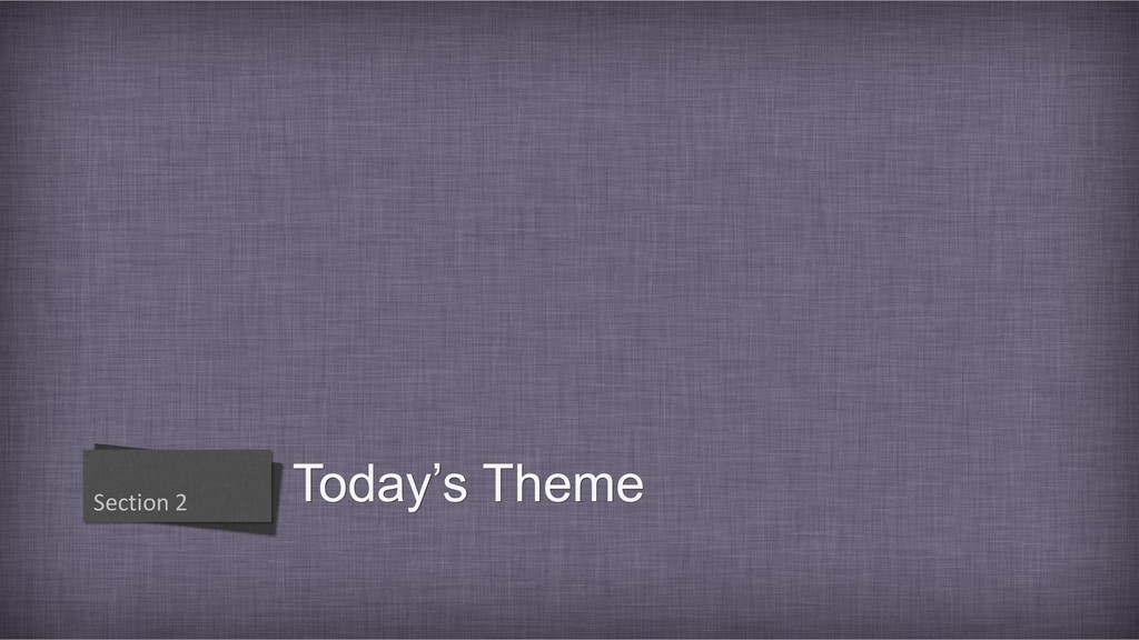 Today's Theme Section 2