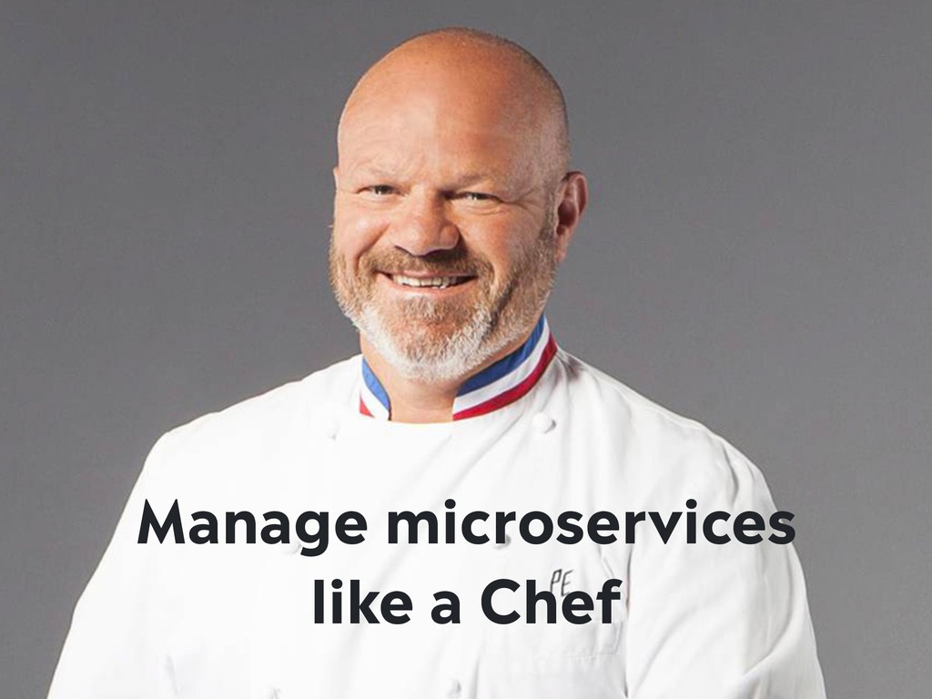 Manage microservices like a Chef