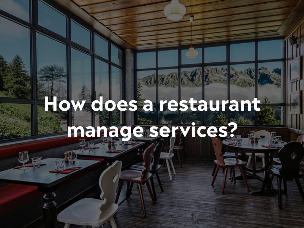 How does a restaurant manage services?