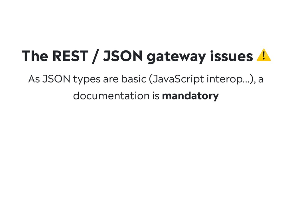 As JSON types are basic (JavaScript interop…), ...