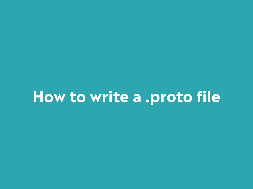 How to write a .proto file
