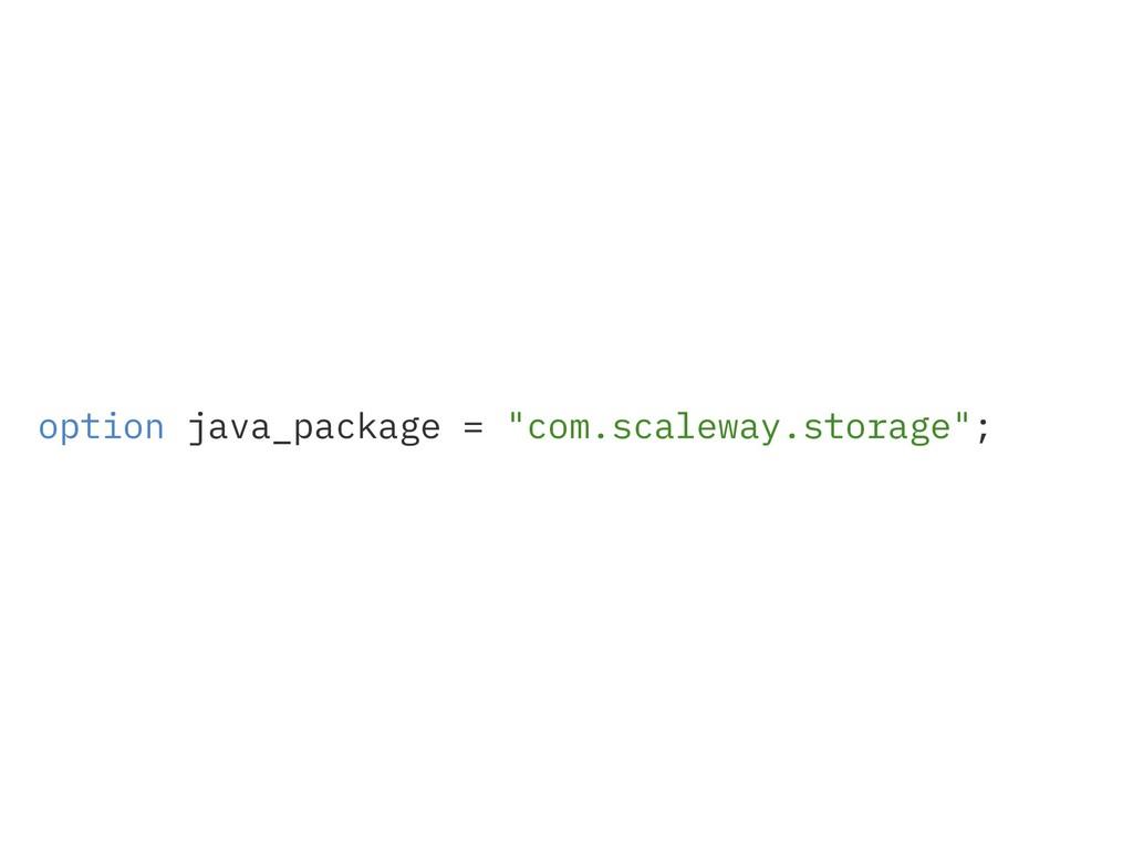"option java_package = ""com.scaleway.storage"";"