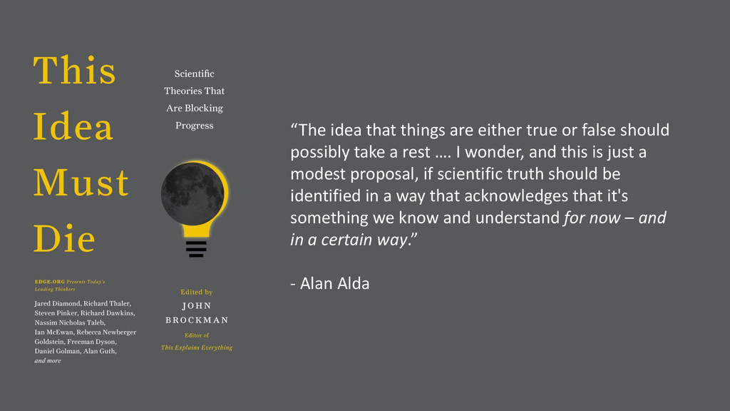 """""""The idea that things are either true or false ..."""