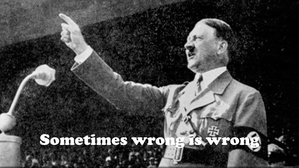 Sometimes wrong is wrong