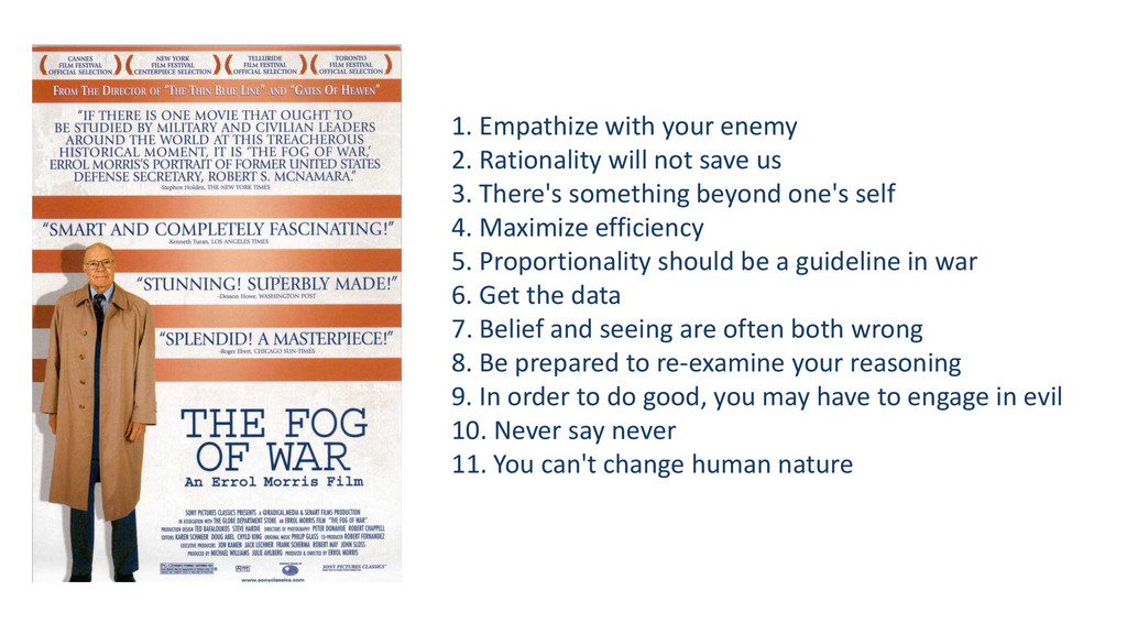 1. Empathize with your enemy 2. Rationality wil...