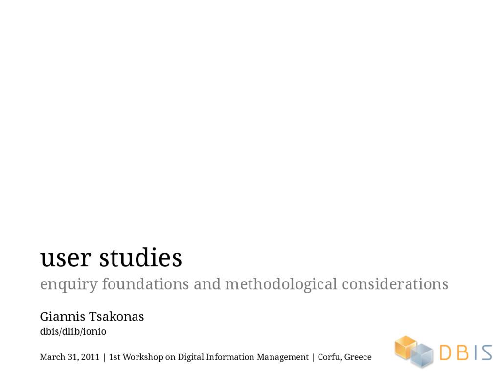 user studies enquiry foundations and methodolog...