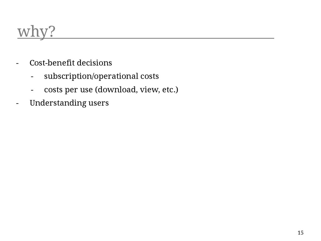 why? - Cost-benefit decisions - subscription/op...
