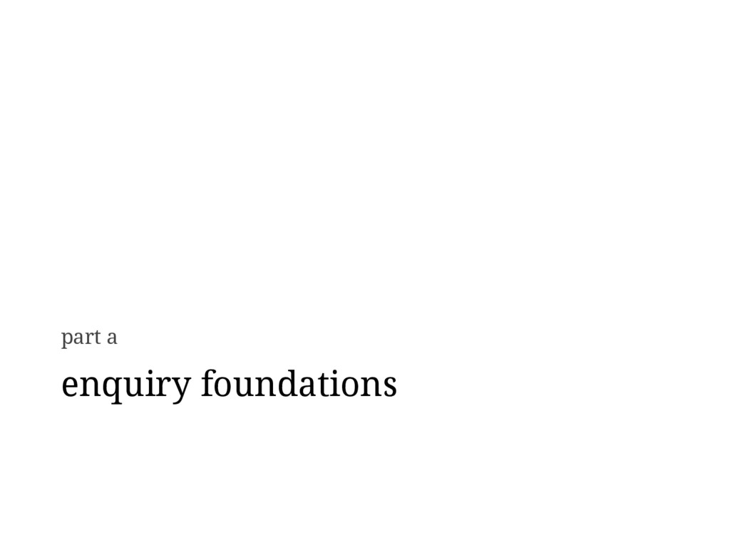 enquiry foundations part a