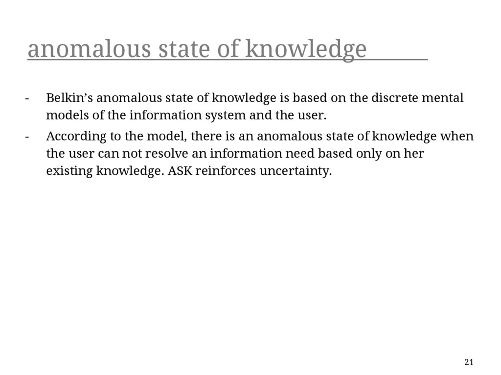 anomalous state of knowledge - Belkin's anomalo...