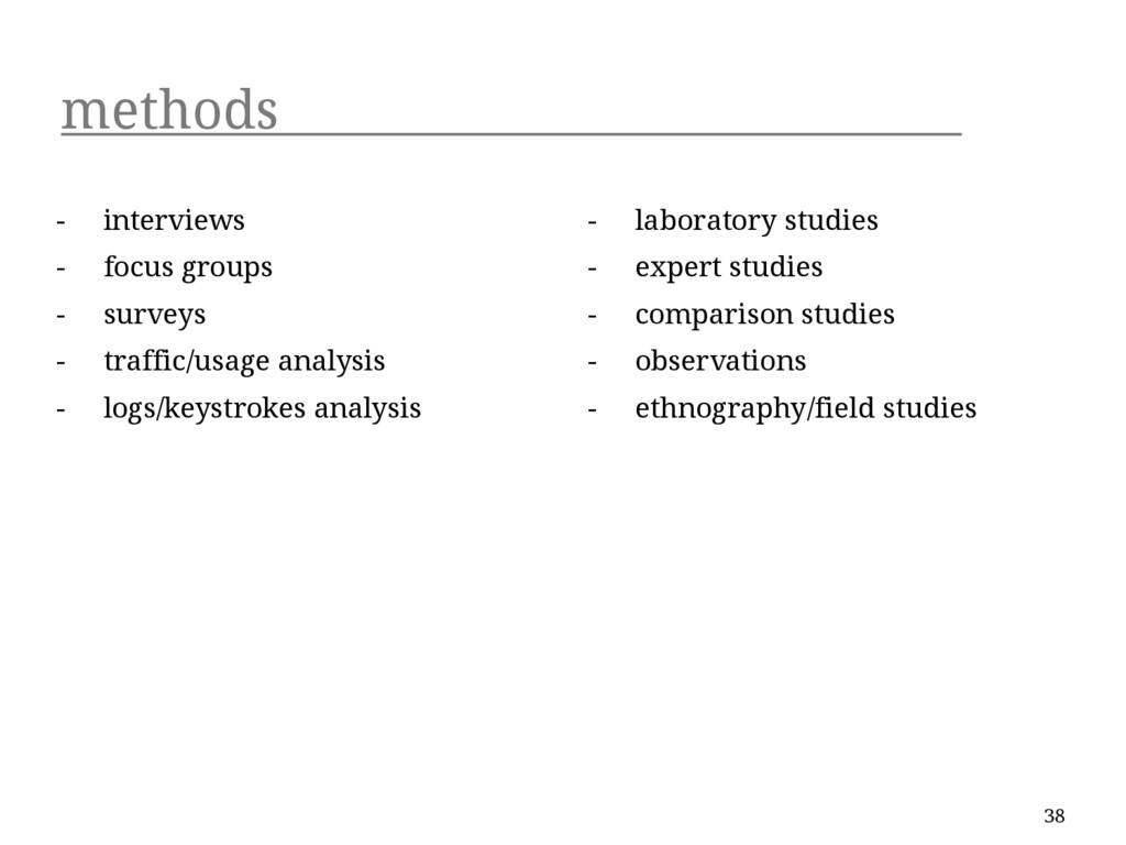 methods - interviews - focus groups - surveys -...