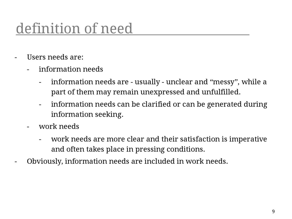 definition of need - Users needs are: - informa...