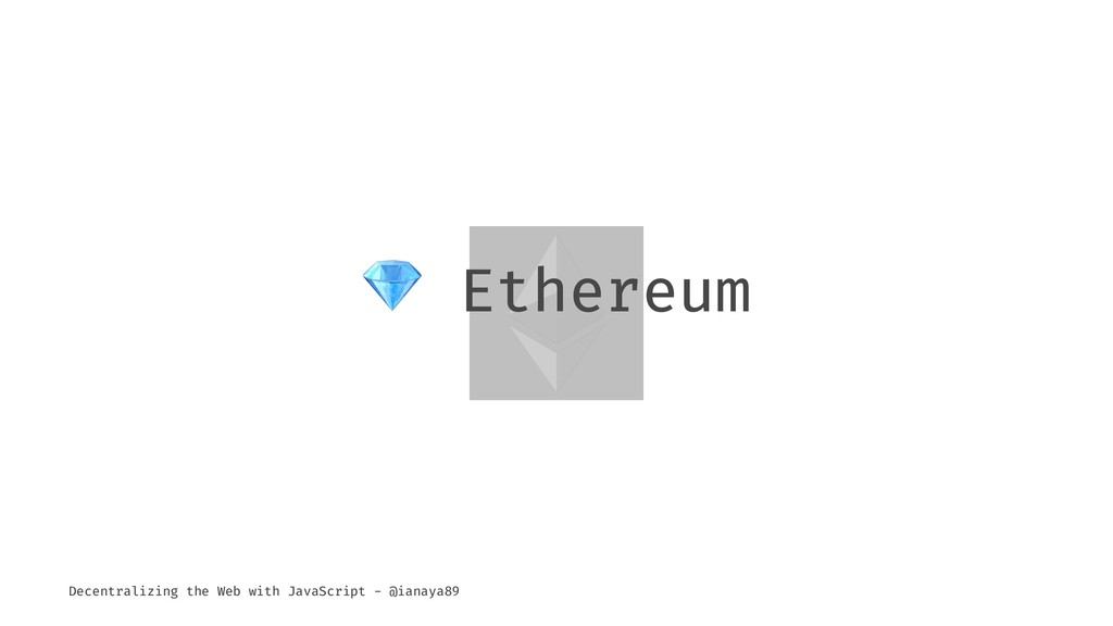 ! Ethereum Decentralizing the Web with JavaScri...