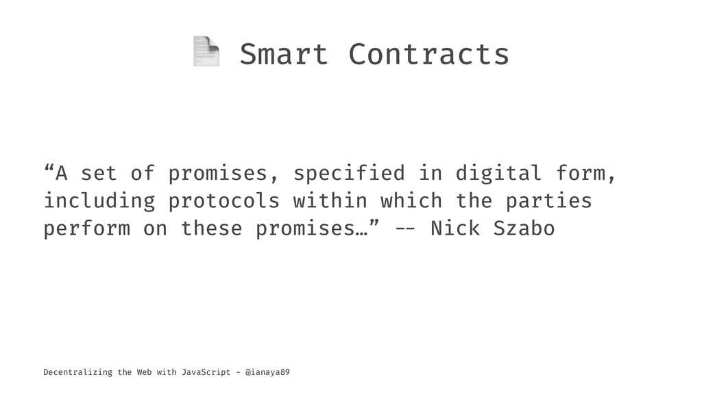 """! Smart Contracts """"A set of promises, specified..."""