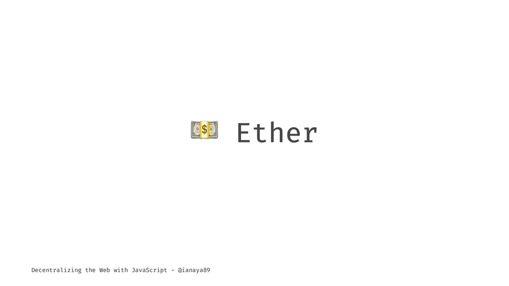 ! Ether Decentralizing the Web with JavaScript ...