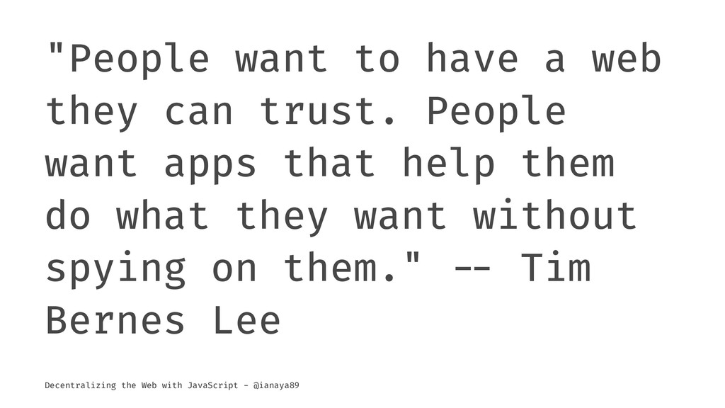 """""""People want to have a web they can trust. Peop..."""