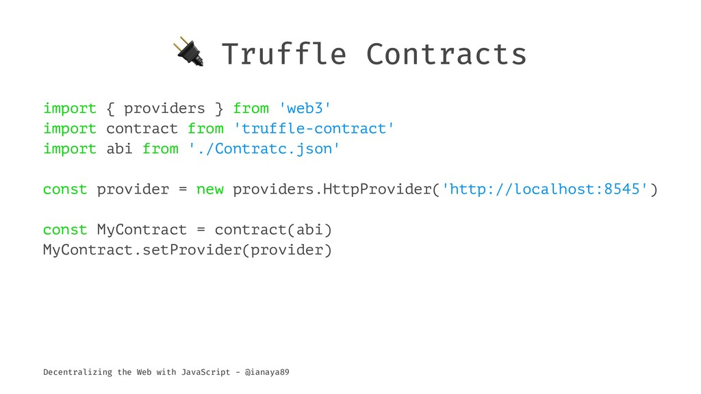 ! Truffle Contracts import { providers } from '...