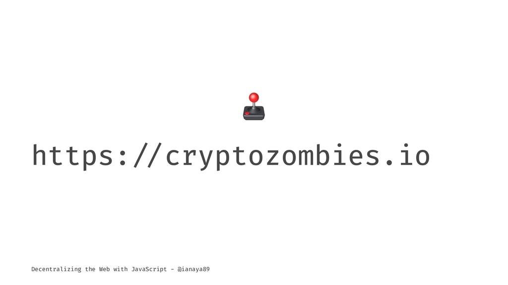 "! https:!""cryptozombies.io Decentralizing the W..."