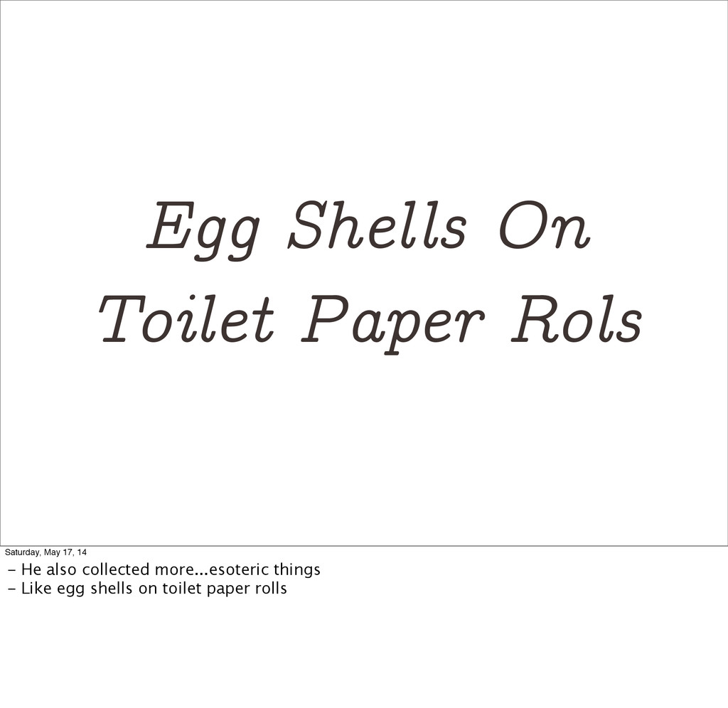Egg Shells On Toilet Paper Rols Saturday, May 1...