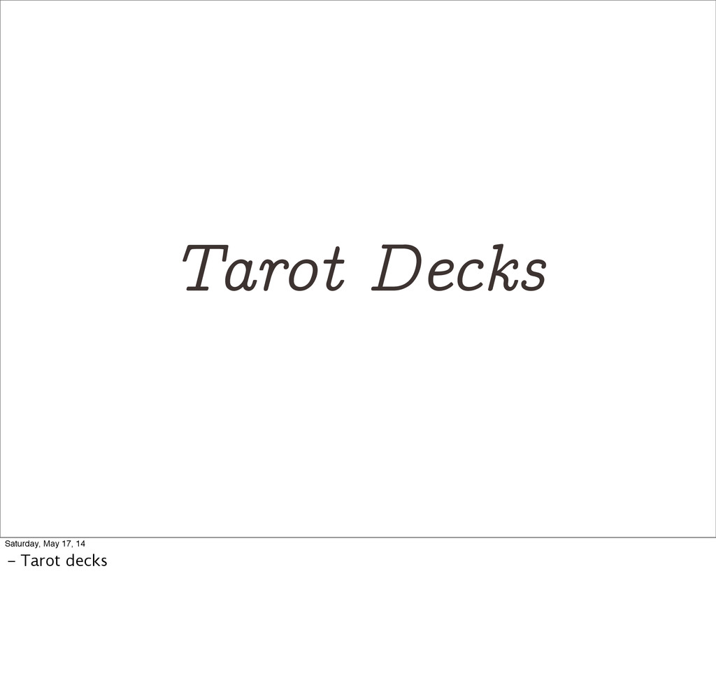 Tarot Decks Saturday, May 17, 14 - Tarot decks