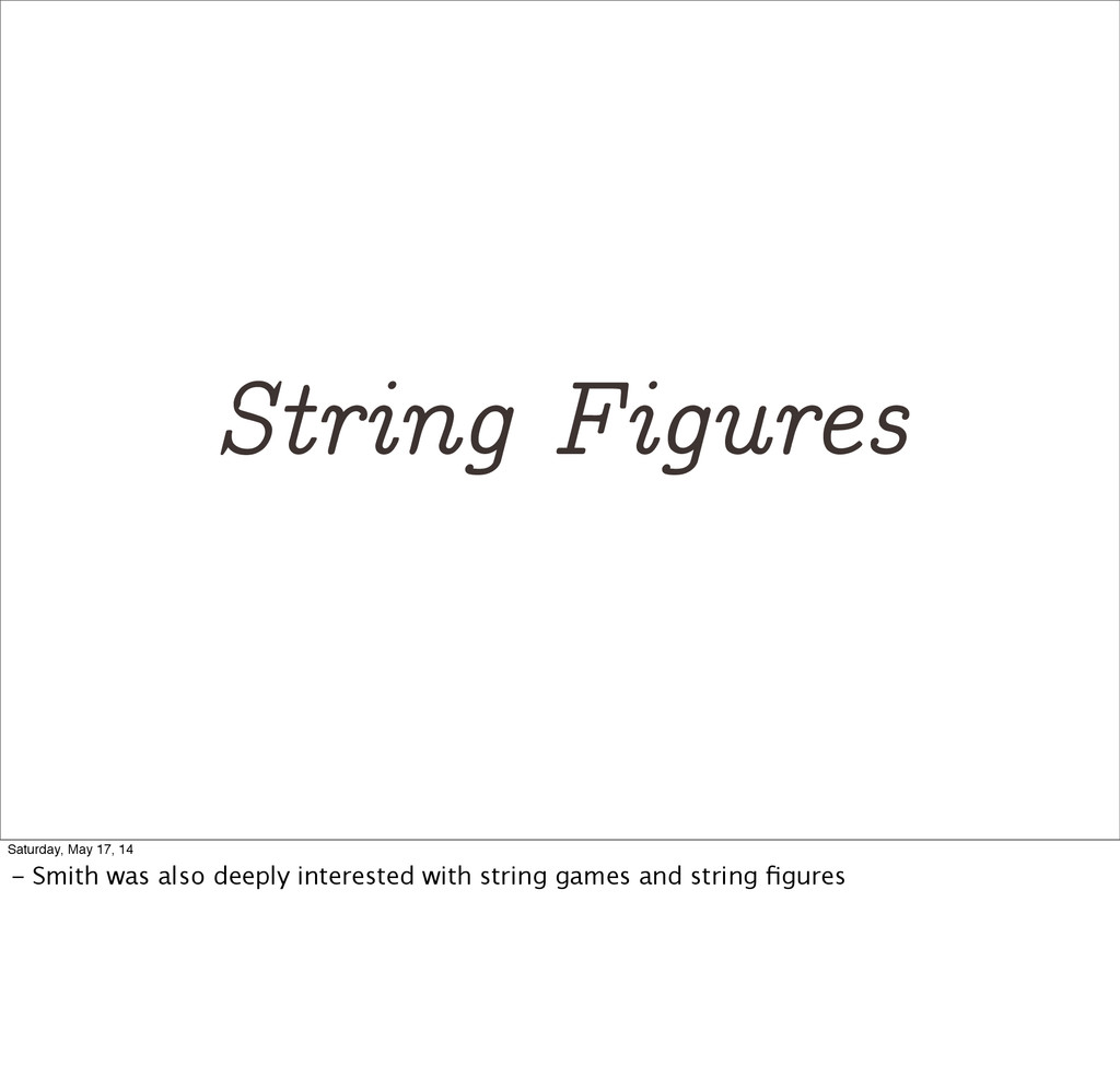 String Figures Saturday, May 17, 14 - Smith was...