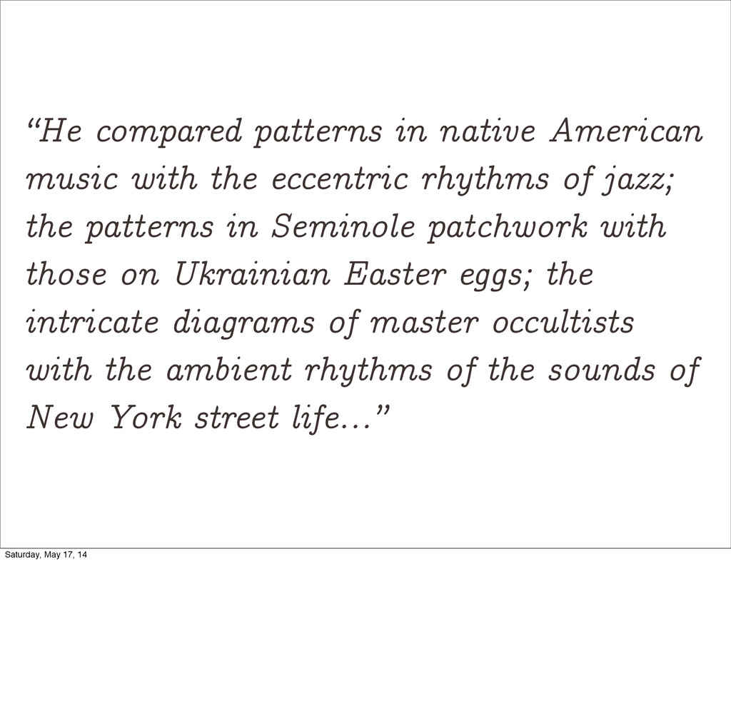 """He compared patterns in native American music ..."