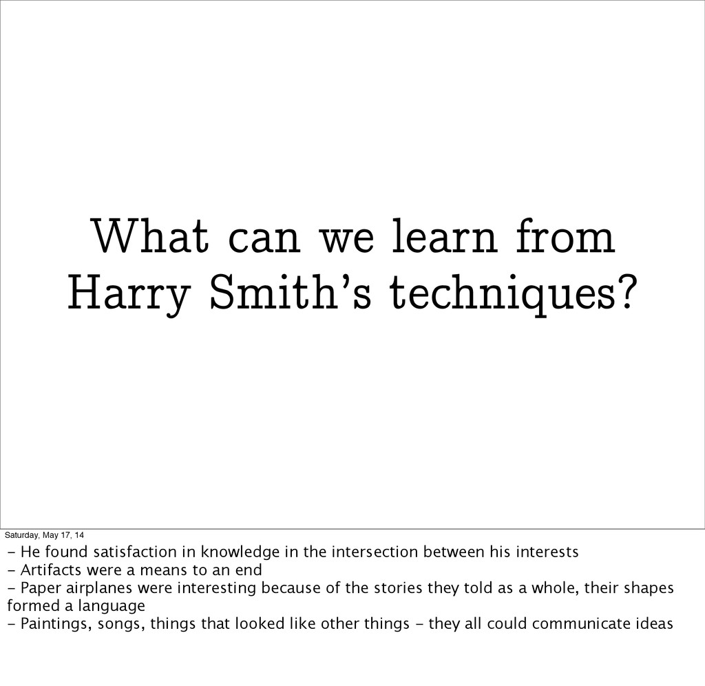 What can we learn from Harry Smith's techniques...